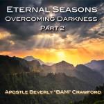 Eternal Seasons Overcoming DarknessPart 2